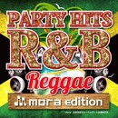 PARTY HITS R&B REGGAE mora edition/PARTY HITS PROJECT
