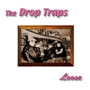 Loose/The Drop Traps