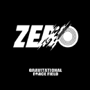ZERO/Gravitational Force Field