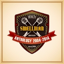 ANTHOLOGY 2004-2014/SMELLMAN