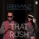 That Rush/Freemynz