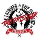 REBEL TRAIN/THE PRISONER