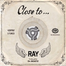 CLOSE TO... -Single/RAY