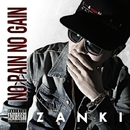 NO PAIN NO GAIN/ZANKI