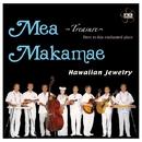 Mea Makamae/ハワイアン・ジュエリー