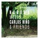 Nabowa Meets Carlos Nino & Friends/Nabowa