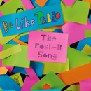 The Post-It Song/Be Like Pablo