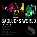 BADLUCKS WORLD/バドラックス