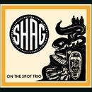 Shag/ON THE SPOT TRIO