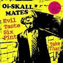 Evil Taste Six Pint/Oi-SKALL MATES