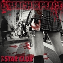 BREACH OF THE PEACE/THE STAR CLUB