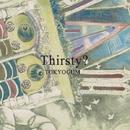 Thirsty?/TOKYOGUM