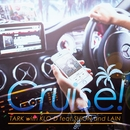 Cruise! feat. SHiON and LAIN/TARK with KLO-D