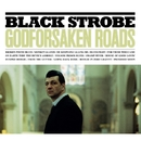 Godforsaken Roads/BLACK STROBE