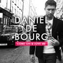 Come On And Love Me/Daniel de Bourg