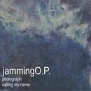 photograph,calling my name/jamming O.P.