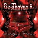 Larga Vida/Beethoven R