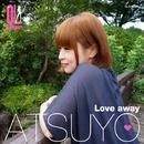 Love away(OL Singer)/ATSUYO(OL Singer)