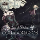 The Collaboration EP/RoughSketch