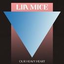 Our Heavy Heart/Lia Mice