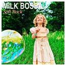 MILK BOSSA Soft Rock/Raymundo Bittencourt / Liz Menezes / Aquarius Project