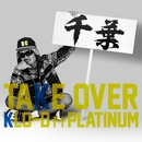 TAKE OVER feat. PLATINUM/KLO-D