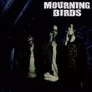 Mourning Birds/Mourning Birds