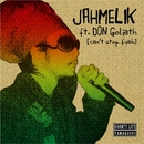 Cant stop fayah (feat. Don Goliath) -Single/JAH MELIK