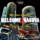 WELCOME to NAGOYA -Single/NEOHERO & SUNTRO