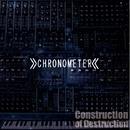 Construction of Destruction/CHRONOMETER