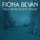They Sang Silent Night/Fiona Bevan