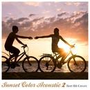 Sunset Color Acoustic 2(帰り道に聴きたいアコースティック・スタイル・洋楽ヒッツ)/The G.Garden Singers