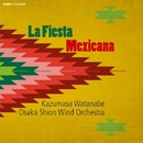 メキシコの祭り/渡邊一正 & 大阪市音楽団