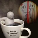 Carry On Till Tomorrow/絶対無