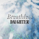 Breathless EP/DAUGHTER