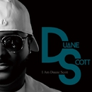 I Am Duane Scott/DUANE SCOTT