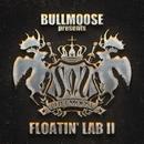 BULLMOOSE presents FLOATIN' LAB II/Various Artists