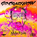 Go Crazy Now feat. DJ TY-KOH/Niyke Rovin