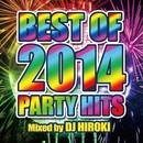BEST OF 2014 PARTY HITS mixed by DJ HIROKI/PARTY HITS PROJECT