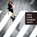 Feel Like Singin' Jazz/Various Artists