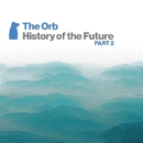 History of the Future Part 2/THE ORB