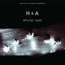 H & A/shunji iwai