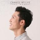 CHANGE MY LIFE/黒木佑樹
