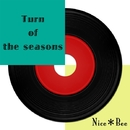 Turn of the seasons feat.Lily/Nice*Bee