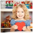 MILK BOSSA Love Songs - for Sweet days/Various Artists