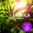 クラブ・エキゾチカ - Latin Electro Music(アマゾン~アンデス+Techno, Trance, Ambient, Drum 'n' Bass, Experimental)/Various Artists