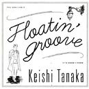 Floatin' Groove/Keishi Tanaka