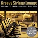 グルーヴィー・ストリングス・ラウンジ(Arranged & Conducted By Nelson Riddle)/101 Strings Orchestra