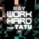 WORK HARD (feat. TATU) -Single/RAY