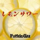 レモンサワー/Fuckin Daz